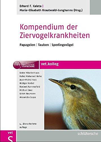 Kompendium der Ziervogelkrankheiten: Papageien - Tauben -...