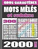 Mots mêles sudokus: Adultes Gros Caractères 300 Grilles Avec Solutions Grand Format A4. Idée Cadeau. Fabriqué en France.