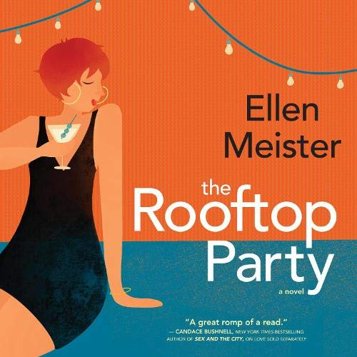 The Rooftop Party Audiobook By Ellen Meister cover art