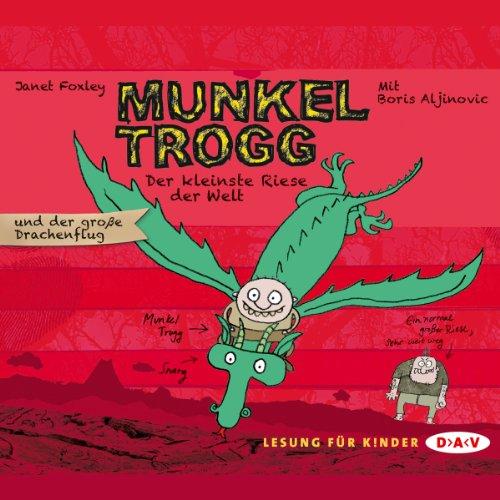 Der kleinste Riese der Welt und der große Drachenflug (Munkel Trogg 3) audiobook cover art