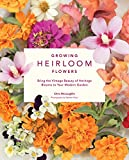 Growing Heirloom Flowers: Bring the Vintage Beauty of Heritage Blooms to Your...