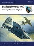 Jagdgeschwader 400: Germany's Elite Rocket Fighters