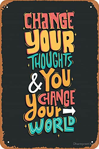 KASDBOPA Change Your Thought and You Change Your World Poster 8x12 Inch Retro Vintage Metal Sign Home Man Cave Art