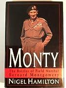 Monty: The Battles of Field Marshal Bernard Montgomery
