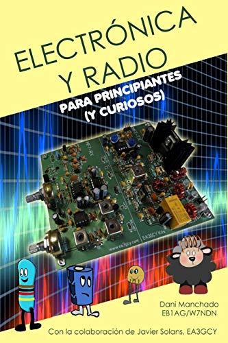 Electrónica y Radio para principiantes: (Y curiosos) (¡Mola!)