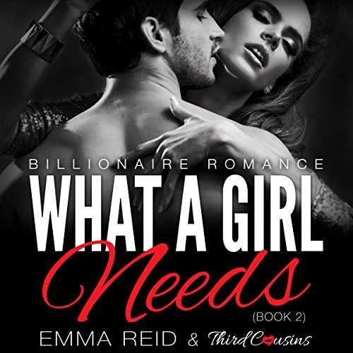 What a Girl Needs     Alpha Billionaire Romance Series, Book 2              By:                                                                                                                                 Third Cousins,                                                                                        Emma Reid                               Narrated by:                                                                                                                                 Tamara Eastridge                      Length: 44 mins     Not rated yet     Overall 0.0