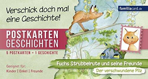 Fuchs Strubbelrute und seine Freunde – Der verschwundene Pilz: Postkartengeschichten (Postkartengeschichten: Fuchs Strubbelrute und seine Freunde)