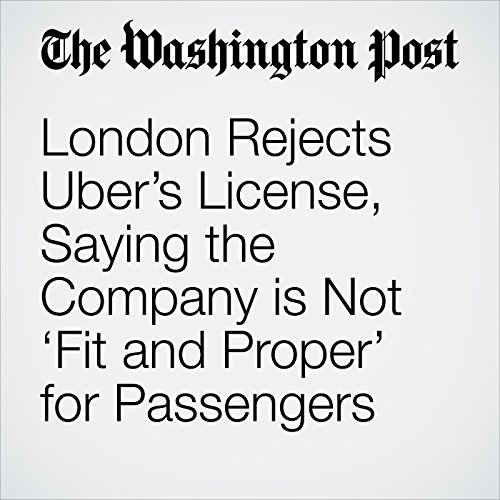 London Rejects Uber's License, Saying the Company is Not 'Fit and Proper' for Passengers copertina