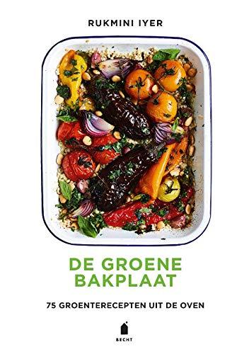 De groene bakplaat: 75 groenterecepten uit de oven