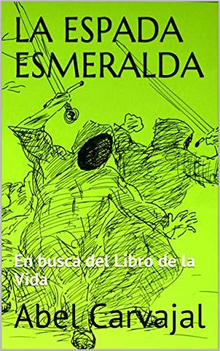 La Espada Esmeralda: En busca del Libro de la Vida (Trilogía Romana nº 3) (Spanish Edition)