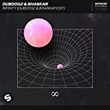 Infinity (DubDogz & Bhaskar Edit)