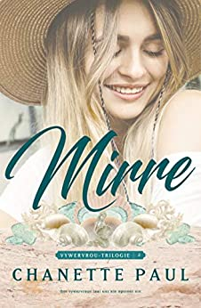 Vywervrou: Mirre (Afrikaans Edition) (Vywervrou Trilogie Book 2) by [Chanette  Paul]