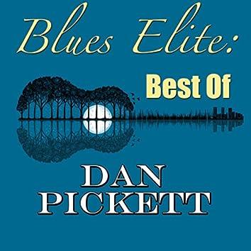 Blues Elite: Best Of Dan Pickett