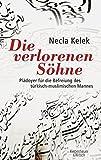 Necla Kelek: Die verlorenen Söhne. Plädoyer für die Befreiung des türkisch-muslimischen Mannes