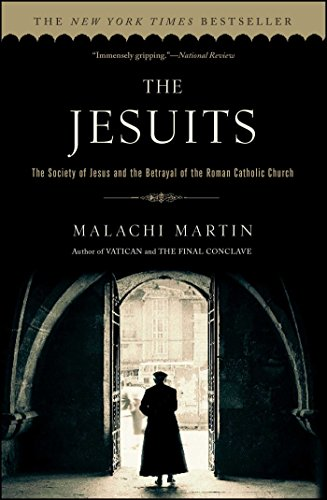Jesuits: The Society of Jesus and the Betrayal of the Roman Catholic Church (English Edition)