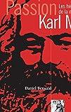 Passion Karl Marx - Les Hiéroglyphes De La Modernité