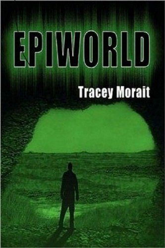 Book: Epiworld by Tracey Morait