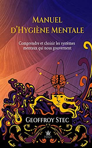 Manuel d'Hygiène Mentale (French Edition)