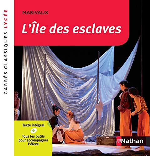 L'île des esclaves - Marivaux - Edition pédagogique Lycée - Carrés classiques Nathan