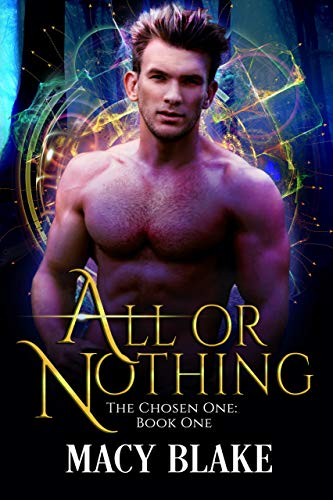 All or Nothing: The Chosen One Book One: An MM Paranormal Fantasy Series