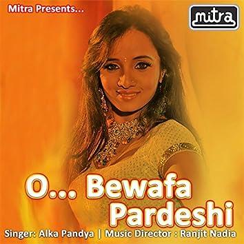 O Bewafa Pardeshi