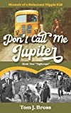 Don't Call Me Jupiter — Book One