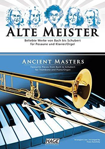 Alte Meister für Posaune und Klavier/Orgel: Beliebte Werke von Bach bis Schubert