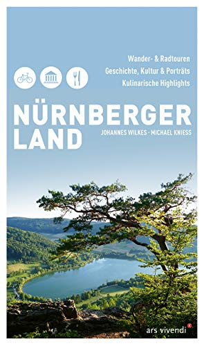 Nürnberger Land: Wander- und Radtouren, Geschichte, Kultur & Porträts, Kulinarische Highlights