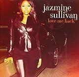 Songtexte von Jazmine Sullivan - Love Me Back