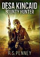 Desa Kincaid - Bounty Hunter: Premium Large Print Hardcover Edition
