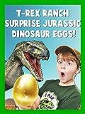 T-Rex Ranch Surprise Jurassic Dinosaur Eggs!