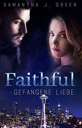 Faithful - Gefangene Liebe