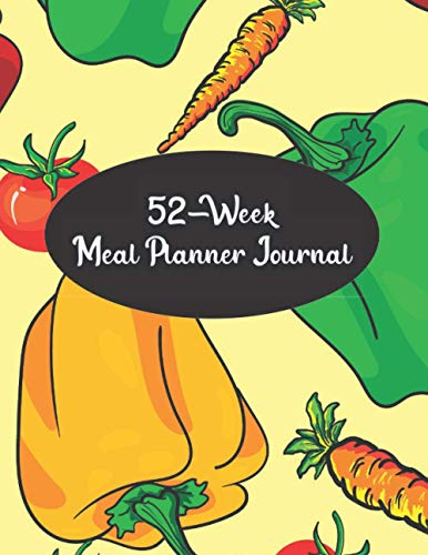"""52-Week Meal Planner Journal: Colorful Veggies 8.5""""x11"""" (21.59cm x 27.94cm) Menus For How To Plan Si"""