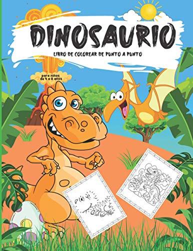 Dinosaurio Libro de colorear de punto a punto para niños de 4 a 8 años: Regalo para niños y niñas, lindo libro para colorear de dinosaurios para ... cuaderno de actividades de puntos a los niños