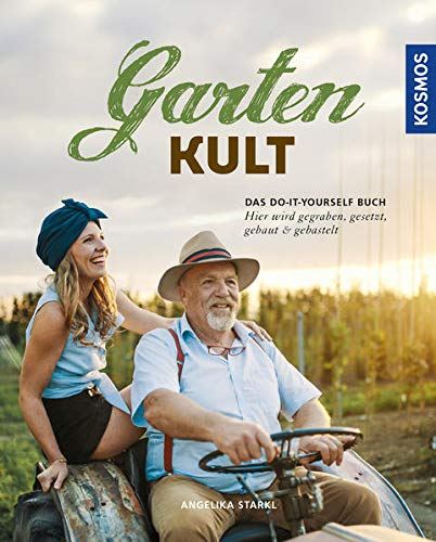 Gartenkult: Das Do-it-yourself Buch