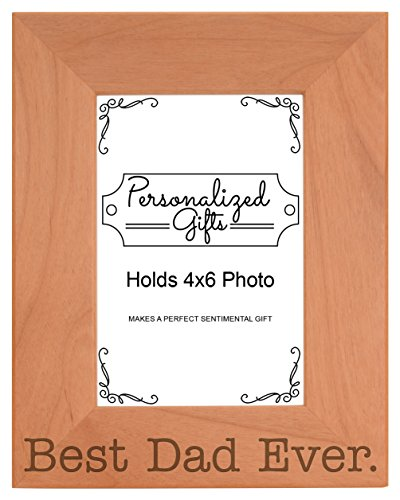 ThisWear Birthday Gift for Dad Best Dad Ever Keepsake Natural Wood Engraved 4x6 Portrait Picture Frame Wood