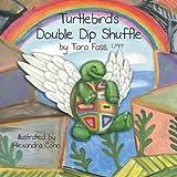 Turtlebird's Double Dip Shuffle by Tara Fass (2013-02-14)