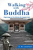 Walking with Buddha: Pilgrimage on the Shikoku 88-Temple Trail (Travel Adventures Book 2)