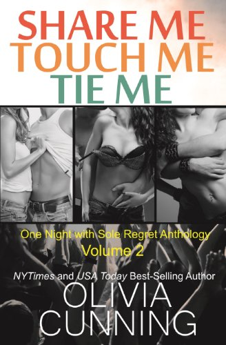 Share Me, Touch Me, Tie Me (One Night with Sole Regret Anthology Book 2) (English Edition)