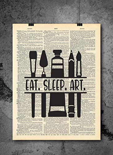 Eat Sleep Art - Artistic Artist Inspirational Quote Art - Authentic Upcycled Dictionary Art Print - Home or Office Decor (D51)