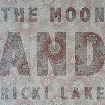 The Moon And Ricki Lake