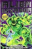 Atómico: La bomba radioactiva: Alien Invasor 5