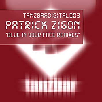 Blue in Your Face (Remixes)