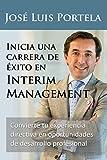 Inicia una Carrera de Éxito en Interim Management: Convierte tu experiencia directiva en oportunidades de desarrollo profesional