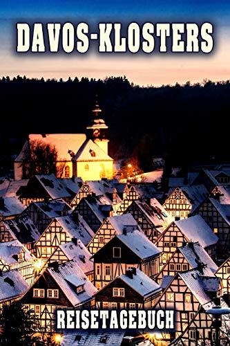 Davos-Klosters Reisetagebuch: Winterurlaub in Davos-Klosters. Ideal für Skiurlaub, Winterurlaub oder Schneeurlaub. Mit vorgefertigten Seiten und ... Notizbuch oder als Abschiedsgeschenk