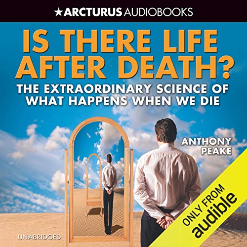 Is There Life After Death?: The Extraordinary Science of What Happens when We Die cover art