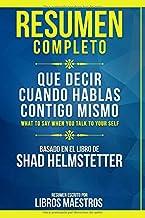 Resumen Completo: Que Decir Cuando Hablas Contigo Mismo (What To Say When You Talk To Yourself) - Basado En El Libro De Sh...