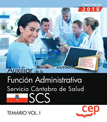 Auxiliar de la Función Administrativa. Servicio Cántabro de Salud. SCS. Temario Vol. I.: 1