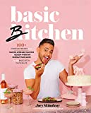 Basic Bitchen: 100+ Everyday Recipes―from Nacho Average Nachos to Gossip-Worthy Sunday Pancakes―for the Basic Bitch in Your Life