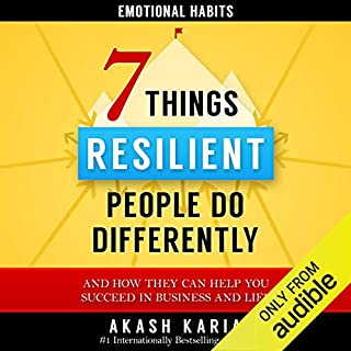 7 Things Emotionally Resilient People Do Differently audiobook cover art